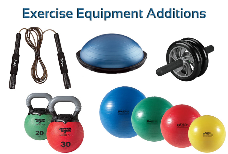 Exercise Equipment Additions